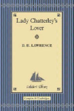 Lady Chatterley's Lover : Collector's Library - D. H. Lawrence