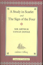 A Study in Scarlet - The Sign of the Four : Collectors Library - Sir Arthur Conan Doyle