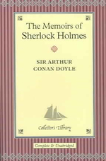 The Memoirs of Sherlock Holmes : Collectors Library - Sir Arthur Conan Doyle