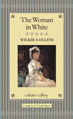 The Woman in White : Collectors Library - Wilkie Collins