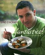 Fantastico! : Modern Italian Food - Gino D'Acampo