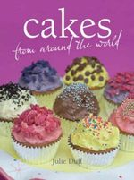 Cakes from Around the World - Julie Duff