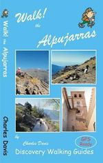 Walk! the Alpujarras - Charles Davis