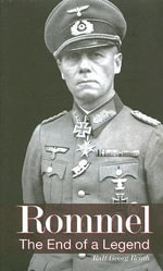 Rommel : The End of a Legend - Ralf Georg Reuth