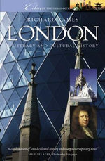 London : A Cultural and Literary History - Richard Tames