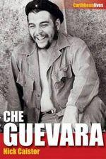 Che Guevara : Caribbean Lives - Nick Caistor
