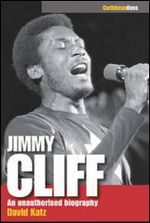Jimmy Cliff : An Unauthorised Biography - David Katz