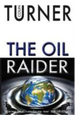 The Oil Raider - Colin Turner