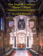 The English Country House Chapel : Building a Protestant Tradition - A. Ricketts