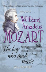 Wolfgang Amadeus Mozart : Who Was...? S. - Gill Hornby