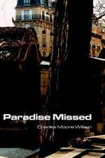 Paradise Missed - Charles, Moore Wilson