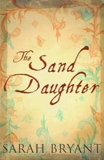 The Sand Daughter - Sarah Bryant