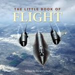 The Little Book of Flight - David Curnock
