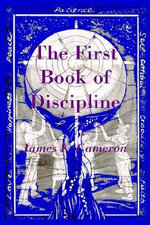 The First Book of Discipline - James K. Cameron