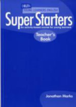 Delta Young Learners English: Super Starters Teachers Book : An Activity-based Course for Young Learners - Jonathan Marks