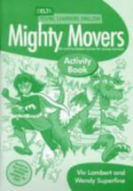 Delta Young Learners English: Mighty Movers Activity Book : An Activity-based Course for Young Learners - Wendy Superfine