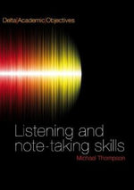 Delta Academic Objectives : Listening and Note-taking Skills - Louis Rogers