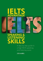 IELTS Advantage - Speak & Listening Skills : Academic Issues, Student Experiences, and Teacher ... - Jon Marks