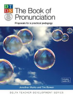 The Book Of Pronununciation : Proposals for a Practical Pedagogy - Jonathan Marks