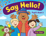 Say Hello Level 2 Pupils Book - Judy West