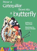 How a Caterpillar Grows into a Butterfly : You Wouldn't Want to Meet! - Tanya Kant