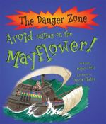 Avoid Sailing on the Mayflower : The Danger Zone - Peter Cook