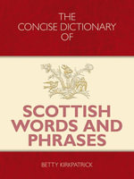 The Concise Dictionary of Scottish Words and Phrase - Betty, Kirkpatrick
