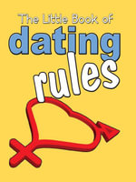 The Little Book of Dating Rules. - Ed West