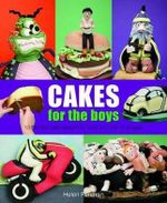 Cakes for the Boys : 13 Themed Cake Designs for Boys and Men of All Ages - Helen Penman
