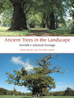 Ancient Trees in the Landscape : Norfolk's Arboreal Heritage - Gerry Barnes