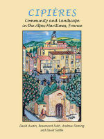 Cipieres : Landscape and Community in Alpes-Maritimes, France - Andrew Fleming