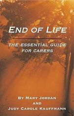 End of Life : An Essential Guide for Carers - Mary Jordan