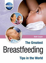 The Greatest Breastfeeding Tips in the World - Beth Cooper