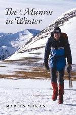The Munros in Winter : 277 Summits in 83 Days - Martin Moran