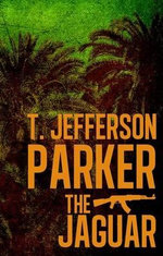 The Jaguar - T. Jefferson Parker