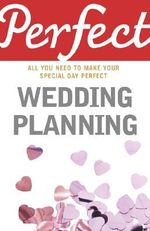 Perfect Wedding Planning : Perfect (Random House) - Cherry Chappell