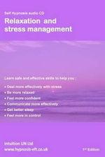 Relaxation and Stress Management : Self Hypnosis - Maggie Howell