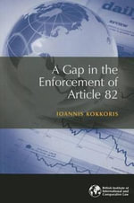 A Gap in the Enforcement of Article 82 - Ioannis Kokkoris
