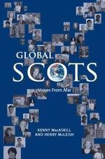 Global Scots : Making it in the Modern World - Kenny MacAskill