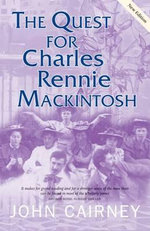 The Quest for Charles Rennie Mackintosh - John Cairney