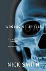 Undead on Arrival - Nick Smith