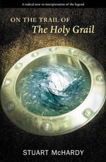 On the Trail of the Holy Grail - Stuart McHardy