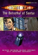 Doctor Who : The Betrothal of Sontar : Dr. Who Graphic Novel Series : Book 10 - Gareth Roberts