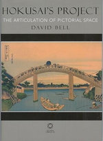 Hokusai's Project : The Articulation of Pictorial Space - David Bell