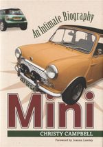 Mini : An Intimate Biography - Christy Campbell
