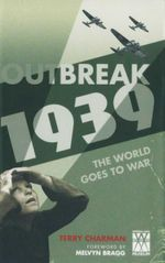 Outbreak : 1939 - The World Goes to War - Terry Charman