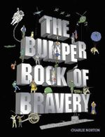 The Bumper Book of Bravery - Charlie Norton