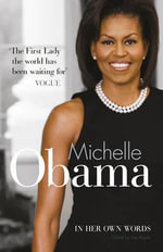 Michelle Obama in Her Own Words - Michelle Obama