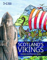 Scotland's Vikings - Gordon Jarvie