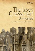 The Lewis Chessmen : Unmasked - David Caldwell